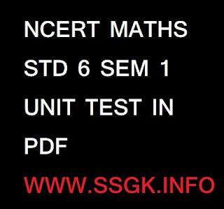 NCERT MATHS STD 6 SEM 1 UNIT TEST IN PDF