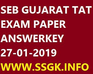 SEB GUJARAT TAT EXAM PAPER ANSWERKEY 27-01-2019