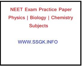 NEET Exam Practice Paper Physics | Biology | Chemistry Subjects