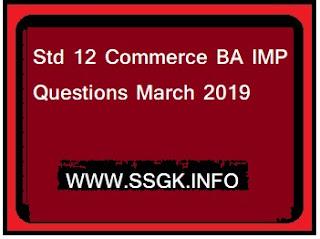 Std 12 Commerce BA IMP Questions March 2019