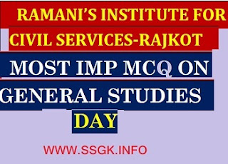 GENERAL STUDIES IMP MCQ DAY 1 TO 48 BY RAMANI INSTITUTE