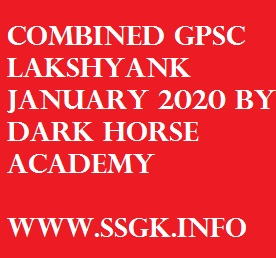 COMBINED GPSC LAKSHYANK JANUARY 2020 BY DARK HORSE ACADEMY