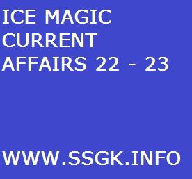 ICE MAGIC CURRENT AFFAIRS 22 - 23