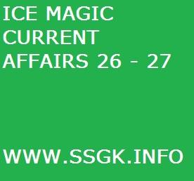 ICE MAGIC CURRENT AFFAIRS 26 - 27
