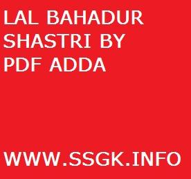LAL BAHADUR SHASTRI BY PDF ADDA