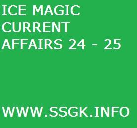ICE MAGIC CURRENT AFFAIRS 24 - 25