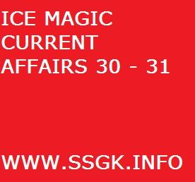 ICE MAGIC CURRENT AFFAIRS 30 - 31
